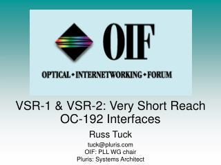 VSR-1 & VSR-2: Very Short Reach                          OC-192 Interfaces