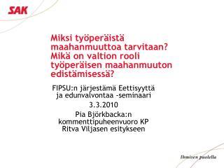 FIPSU:n järjestämä Eettisyyttä ja edunvalvontaa -seminaari  3.3.2010