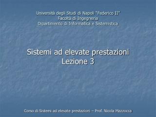 Corso di Sistemi ad elevate prestazioni – Prof. Nicola Mazzocca