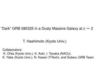T. Hashimoto (Kyoto Univ.) Collaborators: