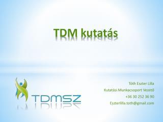 TDM  kutatás