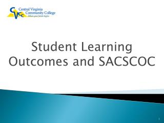 Student Learning Outcomes and SACSCOC