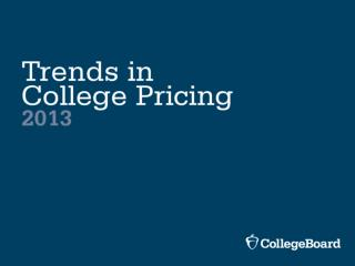 SOURCE: The College Board,  Trends in College Pricing 2013,  Table 1A.