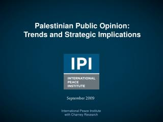 Palestinian Public Opinion: Trends and Strategic Implications