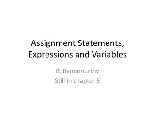 Assignment Statements, Expressions and Variables
