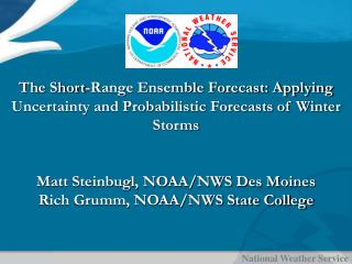 Short-Range Ensemble Forecast Objectives