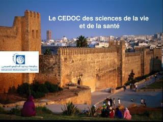 Le CEDOC des sciences de la vie  et de la santé