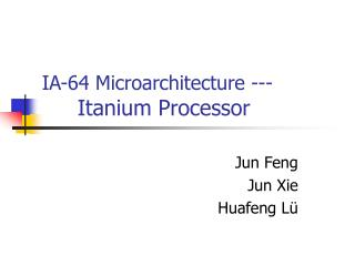 IA-64 Microarchitecture ---  Itanium Processor