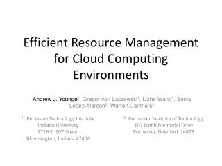 Efficient Resource Management for Cloud Computing Environments