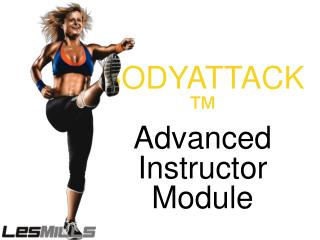 BODYATTACK™ Advanced Instructor Module
