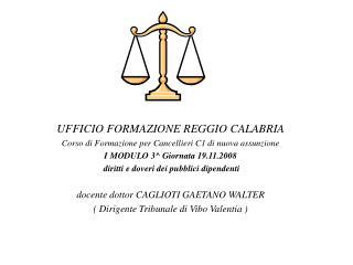 UFFICIO FORMAZIONE REGGIO CALABRIA Corso di Formazione per Cancellieri C1 di nuova assunzione