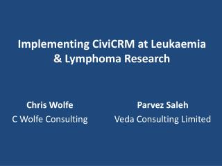 Implementing CiviCRM at Leukaemia & Lymphoma Research
