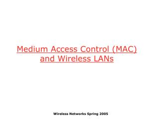 Medium Access Control MAC and Wireless LANs