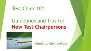 Test Chair 101: Guidelines and Tips for  New Test Chairpersons