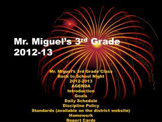 Mr. Miguel�s 3 rd  Grade 2012-13