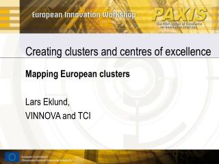 Creating clusters and centres of excellence