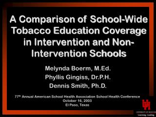 Melynda Boerm, M.Ed. Phyllis Gingiss, Dr.P.H. Dennis Smith, Ph.D.