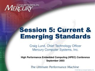 Session 5: Current  Emerging Standards