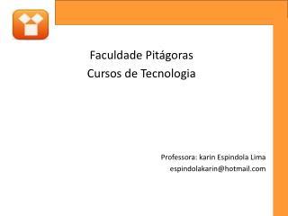 Faculdade Pitágoras  Cursos de Tecnologia