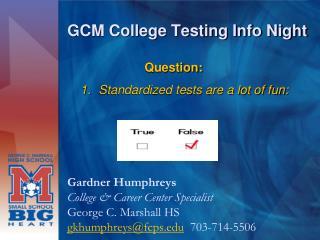GCM College  Testing Info Night