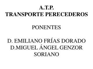 PONENTES D. EMILIANO FRÍAS DORADO D.MIGUEL ÁNGEL GENZOR SORIANO