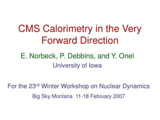 CMS Calorimetry in the Very Forward Direction