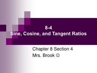 8-4 Sine, Cosine, and Tangent Ratios