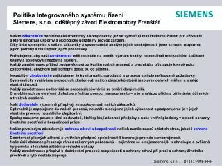 Politika Integrovaného systému řízení Siemens, s.r.o., odštěpný závod Elektromotory Frenštát