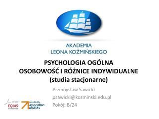 PSYCHOLOGIA OG�LNA OSOBOWO?? I R�?NICE INDYWIDUALNE (studia stacjonarne)