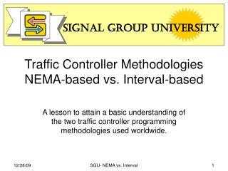 Traffic Controller Methodologies NEMA-based vs. Interval-based
