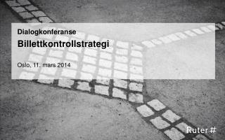 Dialogkonferanse Billettkontrollstrategi