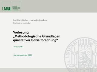 Prof. Ute L. Fischer – Institut für Soziologie  Qualitative Methoden