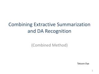 Combining  Extractive Summarization and DA Recognition