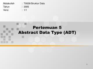 Pertemuan 5 Abstract Data Type (ADT)