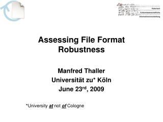 Assessing File Format Robustness