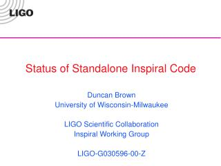 Status of Standalone Inspiral Code