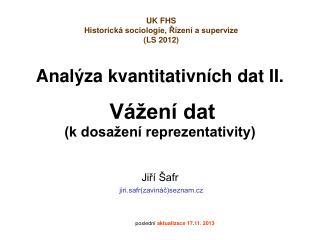 Analýza kvantitativních dat II. Vážení dat (k dosažení reprezentativity)