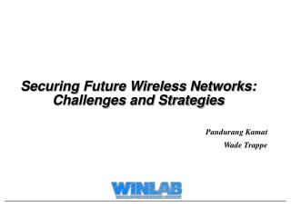Securing Future Wireless Networks: Challenges and Strategies