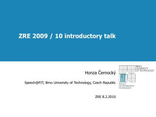 ZRE 2009 / 10 introductory talk
