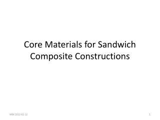 Core Materials for Sandwich Composite Constructions