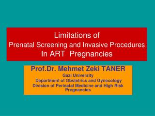 Limitations of  Prenatal Screening and Invasive Procedures In ART  Pregnancies