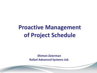 Proactive Management of Project Schedule
