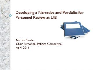 Developing a Narrative and Portfolio for Personnel Review at UIS