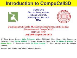 Maciej Swat Biocomplexity Institute Indiana University  Bloomington, IN 47405 USA