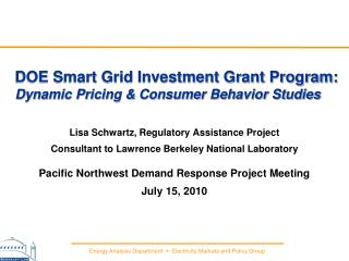 DOE Smart Grid Investment Grant Program:  Dynamic Pricing & Consumer Behavior Studies