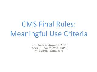 CMS Final Rules: Meaningful Use Criteria