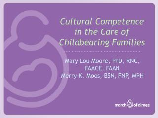 Cultural Competence  in the Care of Childbearing Families