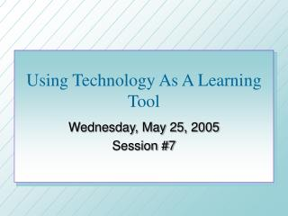 Using Technology As A Learning Tool