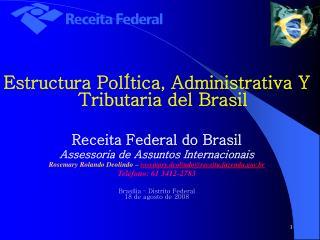 Estructura PolÍtica, Administrativa Y Tributaria del Brasil Receita Federal do Brasil