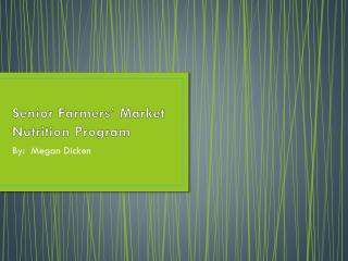 Senior Farmers� Market Nutrition Program